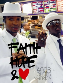 Jacob Holdt's America: Faith, Hope and Love
