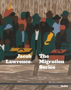 Jacob Lawrence: The Migration Series