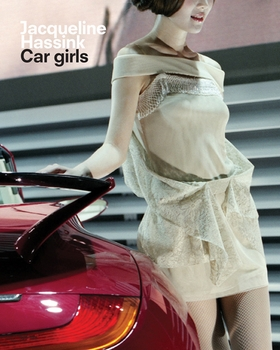 Jacqueline Hassink: Car Girls