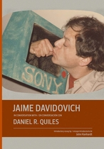 Jaime Davidovich in Conversation with Daniel R. Quiles