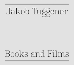 Jakob Tuggener: Books and Films