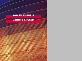James Turrell: Lighting A Planet