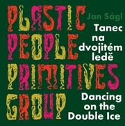 Jan Ságl: Plastic People Primitives Group