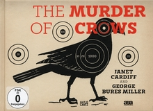 Janet Cardiff & George Bures Miller: The Murder of Crows