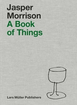 Jasper Morrison: A Book of Things
