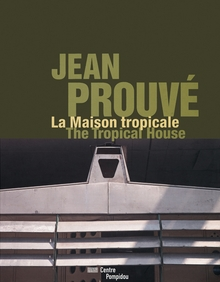 Jean Prouvé: The Tropical House