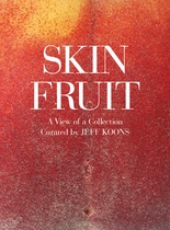 Jeff Koons: Skin Fruit