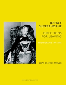 Jeffrey Silverthorne: Directions for Leaving