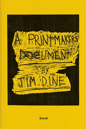 Jim Dine: A Printmaker's Document
