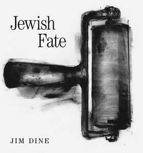 Jim Dine: Jewish Fate