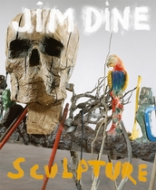 Jim Dine: Night Fields, Day Fields  Sculpture