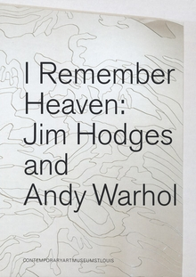 Jim Hodges & Andy Warhol: I Remember Heaven