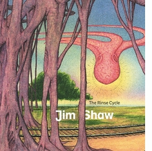 Jim Shaw: The Rinse Cycle