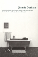 Jimmie Durham: Between The Furniture And The Building