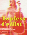 Joan Rothfuss to Sign 'Topless Cellist' at Walker Art Center