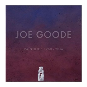 Joe Goode: Paintings 1960-2016