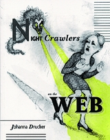Johanna Drucker: Night Crawlers On The Web