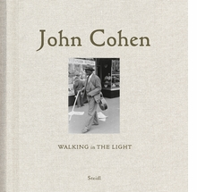 John Cohen: Walking in The Light