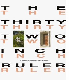 John Gossage: The Thirty-Two Inch Ruler/Map of Babylon