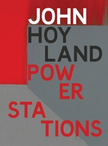 John Hoyland: Power Stations