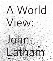 John Latham: A World View