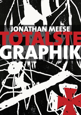 Jonathan Meese: Totalste Graphik