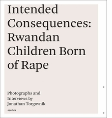 Jonathan Torgovnik: Intended Consequences