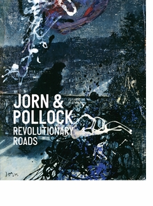 Jorn & Pollock: Revolutionary Roads
