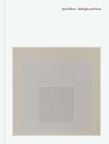 Josef Albers: Midnight and Noon
