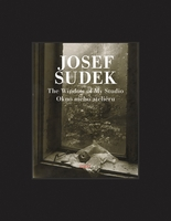 Josef Sudek: The Window of My Studio