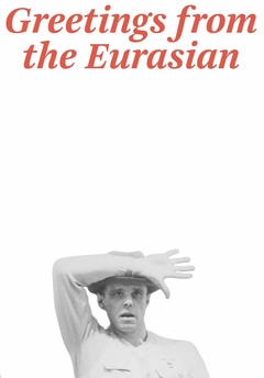 Joseph Beuys: Greetings from the Eurasian