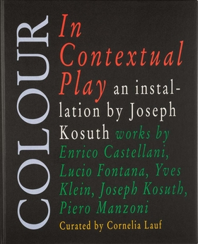 Joseph Kosuth: Colour in Contextual Play