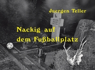 Juergen Teller: Nackig Auf Dem Fussballplatz