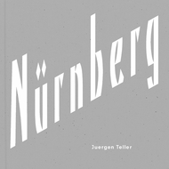 Juergen Teller: Nurnberg