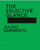 Julião Sarmento: The Selective Glance