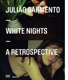 Julião Sarmento: White Nights