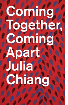 Julia Chiang: Coming Together, Coming Apart