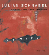 Julian Schnabel: Paintings 1978-2003