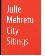 Julie Mehretu: City Sitings
