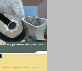 Kahnweiler: My Galleries And Painters