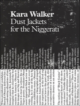 Kara Walker: Dust Jackets for the Niggerati