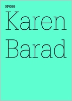 Karen Barad: What Is the Measure of Nothingness: Infinity, Virtuality, Justice