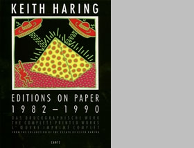 Keith Haring: Editions On Paper 1982-1990