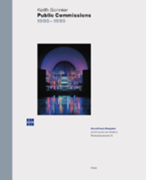 Keith Sonnier: Public Commissions 1990-1999