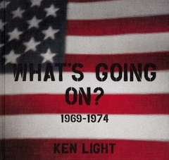 Ken Light: What's Going On?