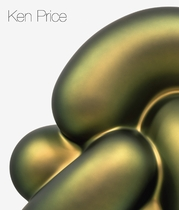 Ken Price: The Large Sculptures