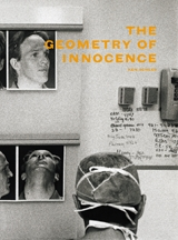 Ken Schles: The Geometry Of Innocence