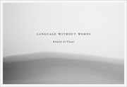 Khalid Al Thani: Language without Words