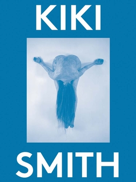 Kiki Smith: 2000 Words