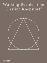 Kirstine Roepstorff: Walking Beside Time